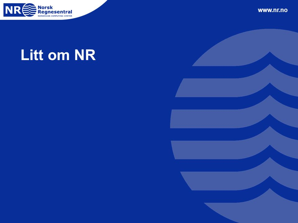 www.nr.no Litt om NR