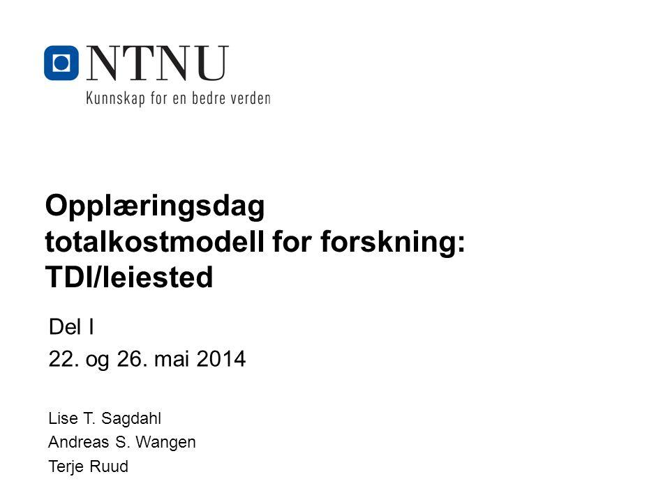 Kunnskap for en bedre verden Opplæringsdag totalkostmodell for forskning: TDI/leiested Del I 22.