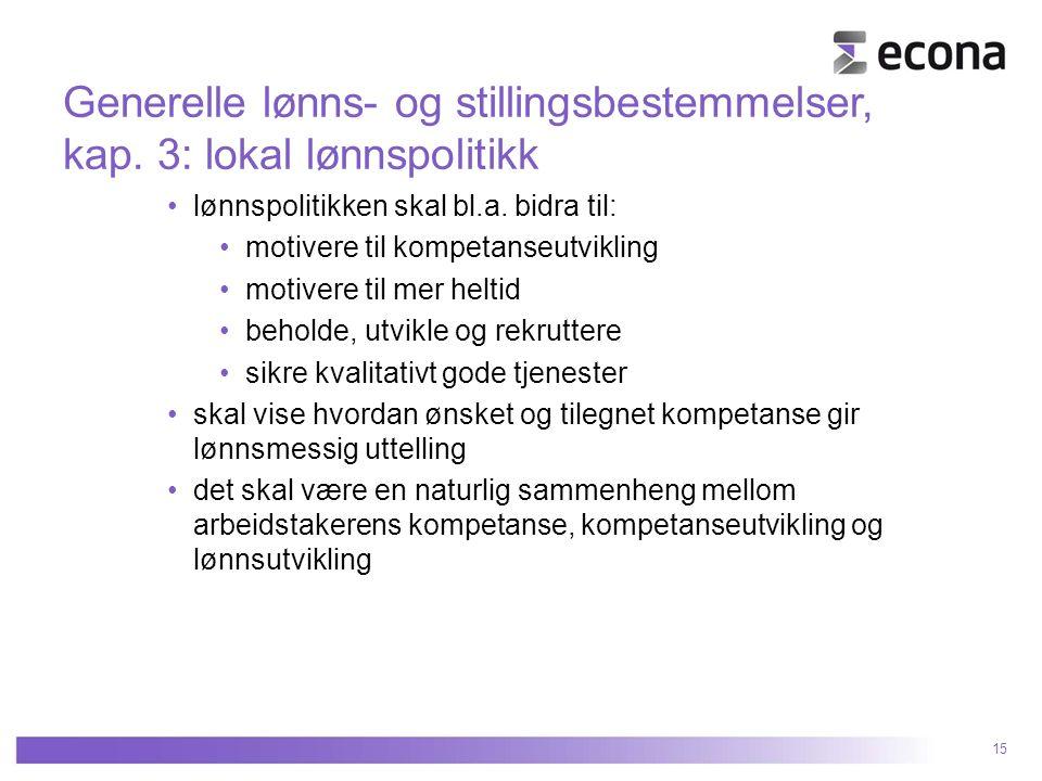 Generelle lønns- og stillingsbestemmelser, kap. 3: lokal lønnspolitikk lønnspolitikken skal bl.a.
