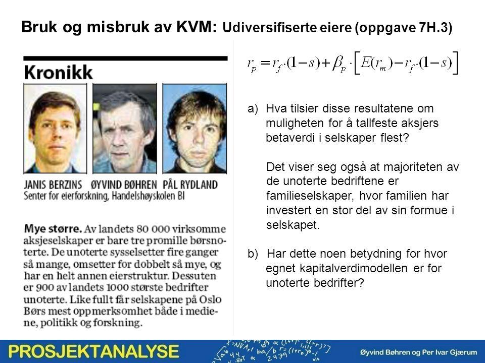 Bruk og misbruk av KVM: Udiversifiserte eiere (oppgave 7H.3) a)Hva tilsier disse resultatene om muligheten for å tallfeste aksjers betaverdi i selskap