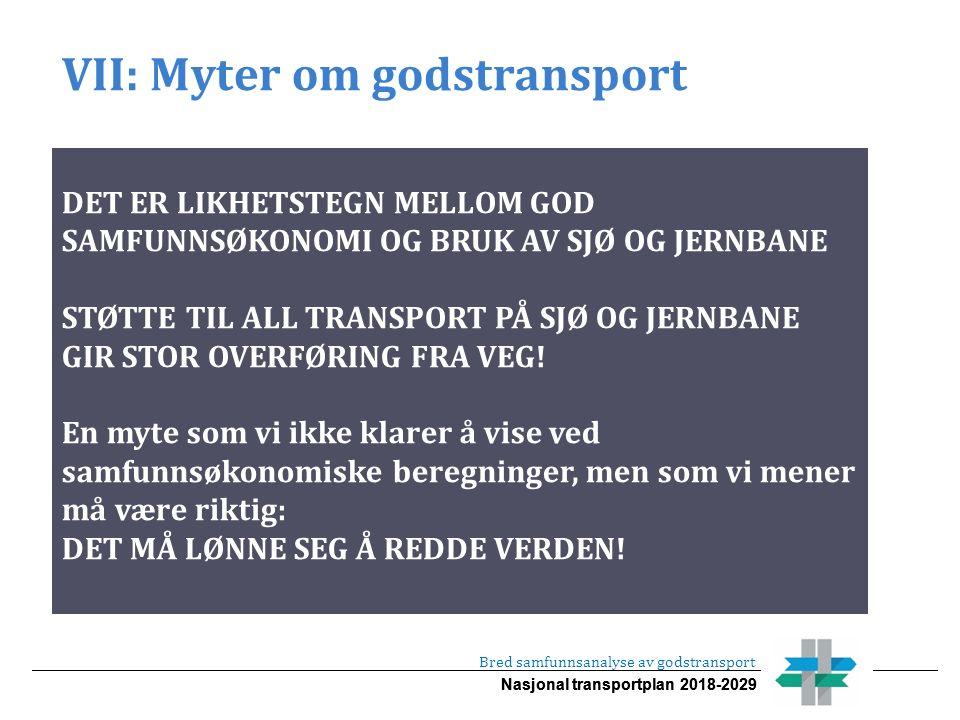 Nasjonal transportplan 2018-2029 VII: Myter om godstransport Bred samfunnsanalyse av godstransport DET ER LIKHETSTEGN MELLOM GOD SAMFUNNSØKONOMI OG BR