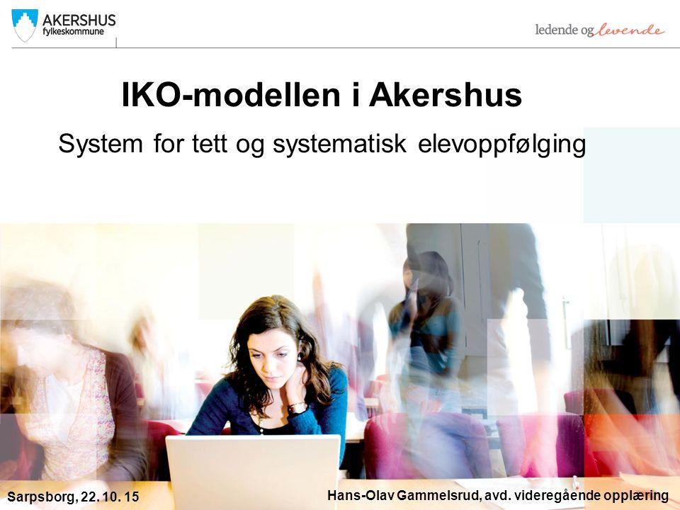 IKO-modellen i Akershus System for tett og systematisk elevoppfølging Hans-Olav Gammelsrud, avd.