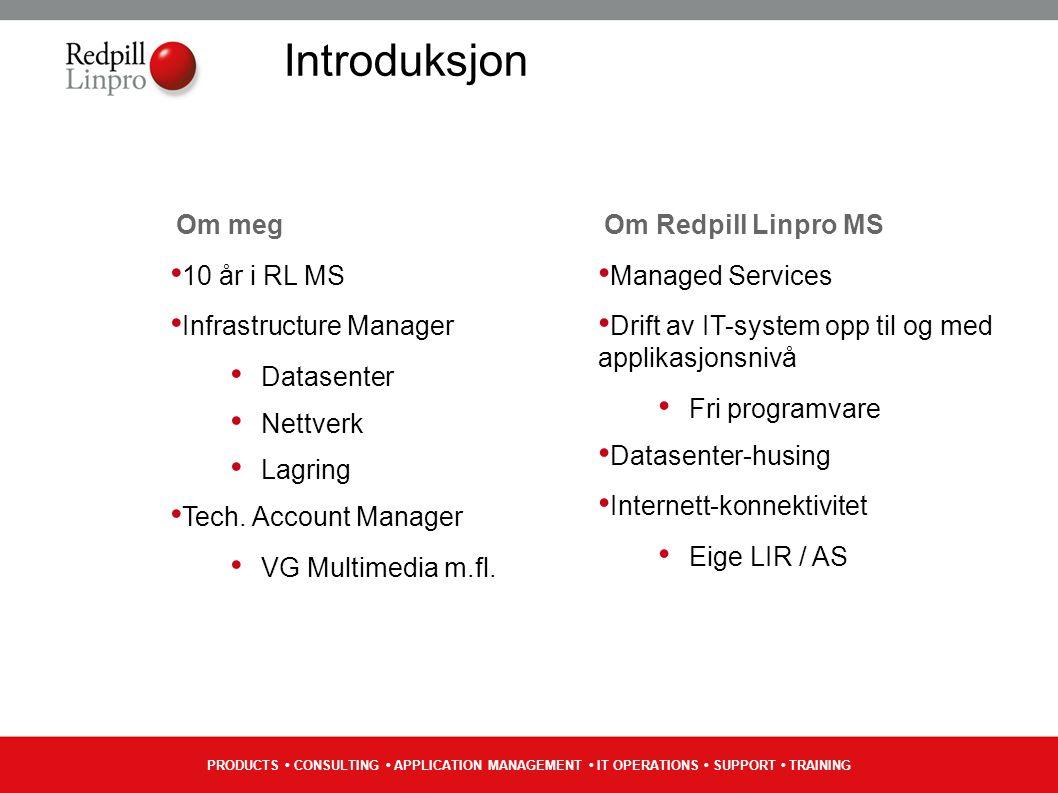 PRODUCTS CONSULTING APPLICATION MANAGEMENT IT OPERATIONS SUPPORT TRAINING Dualstack for APDM & VGMM Kun små modifikasjonar på lastbalanserar/frontend trengs Applikasjonstenarar, databaser, osv.