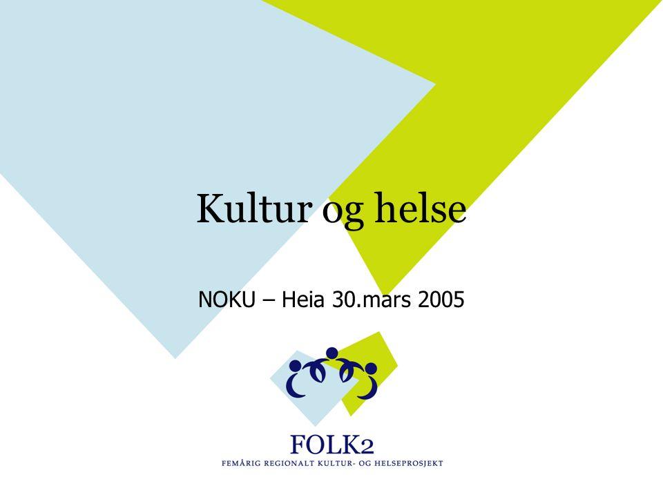 Kultur og helse NOKU – Heia 30.mars 2005