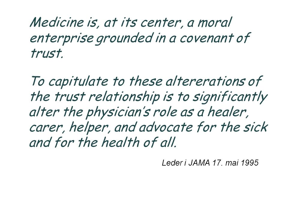 Medicine is, at its center, a moral enterprise grounded in a covenant of trust.