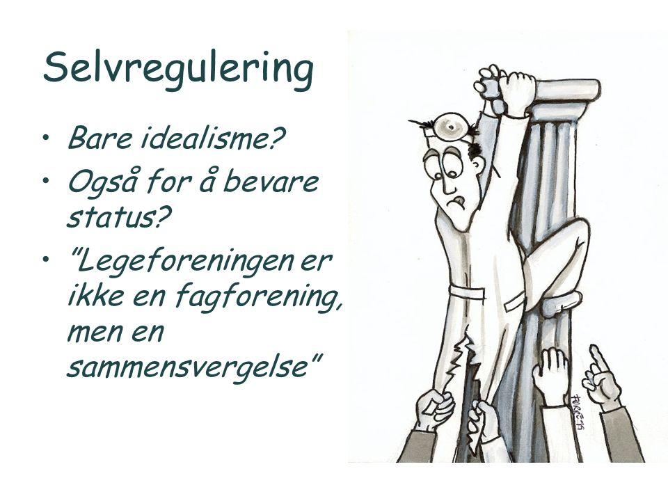 Selvregulering Bare idealisme. Også for å bevare status.