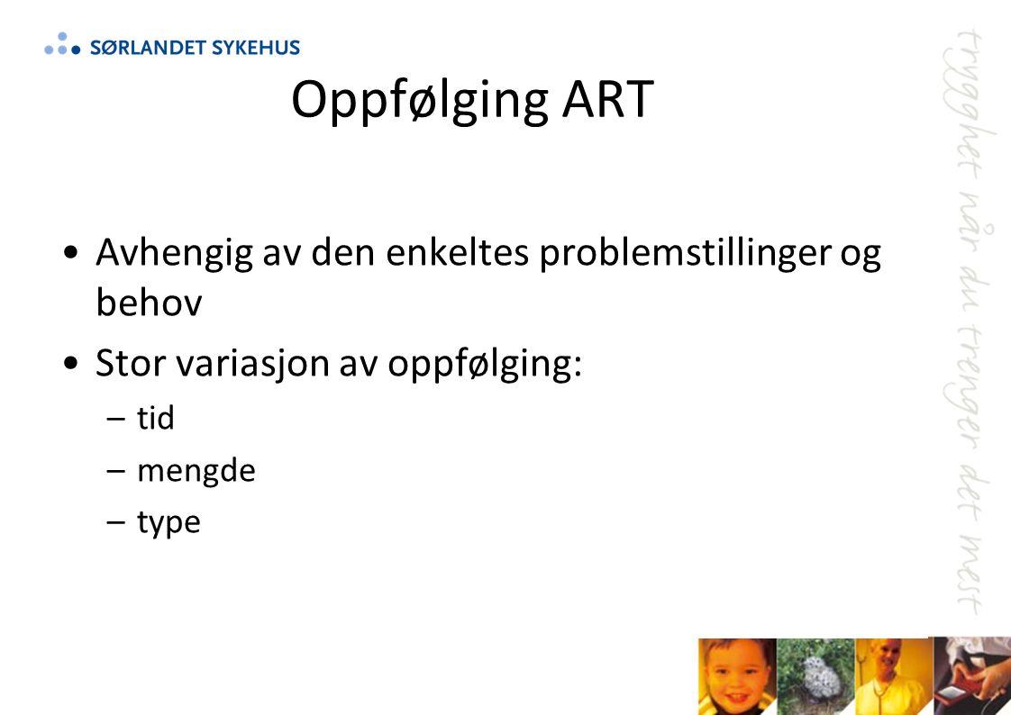Oppfølging ART Avhengig av den enkeltes problemstillinger og behov Stor variasjon av oppfølging: –tid –mengde –type