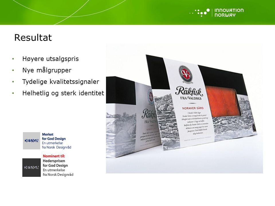 Resultat Høyere utsalgspris Nye målgrupper Tydelige kvalitetssignaler Helhetlig og sterk identitet