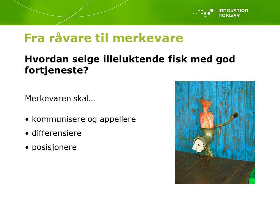 Hvordan selge illeluktende fisk med god fortjeneste.