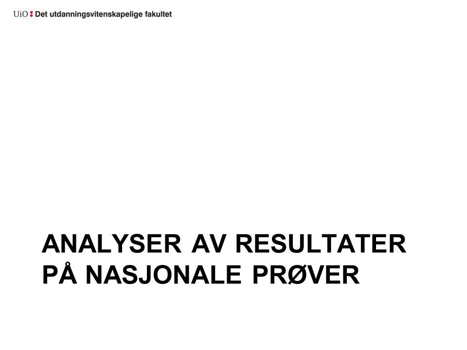 ANALYSER AV RESULTATER PÅ NASJONALE PRØVER