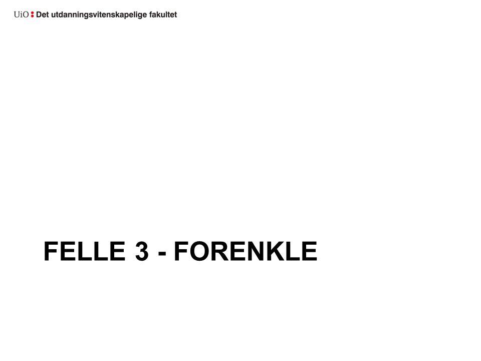 FELLE 3 - FORENKLE