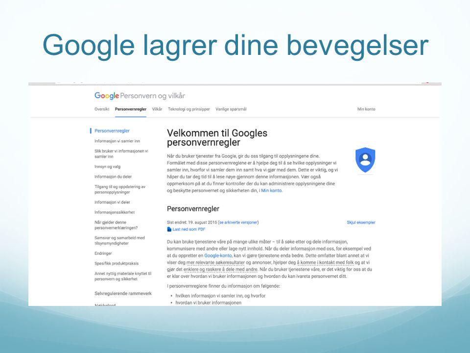 Google lagrer dine bevegelser