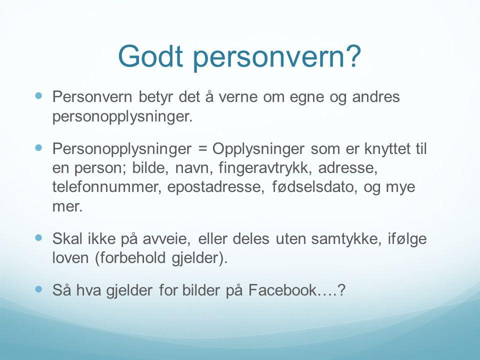 Godt personvern? Personvern betyr det å verne om egne og andres personopplysninger. Personopplysninger = Opplysninger som er knyttet til en person; bi