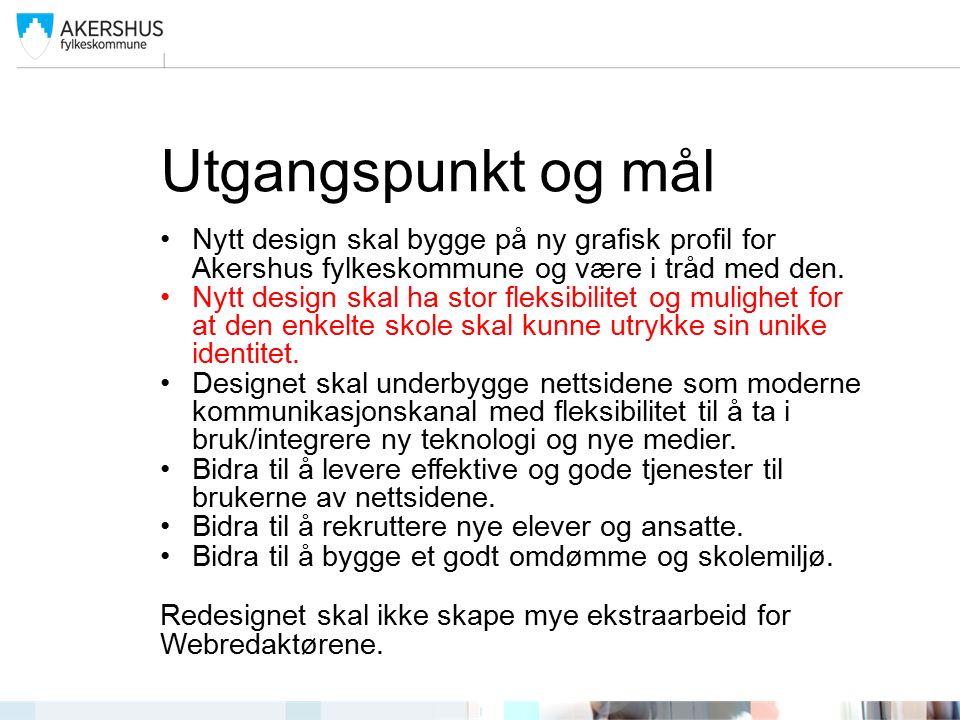 Utgangspunkt og mål Nytt design skal bygge på ny grafisk profil for Akershus fylkeskommune og være i tråd med den.