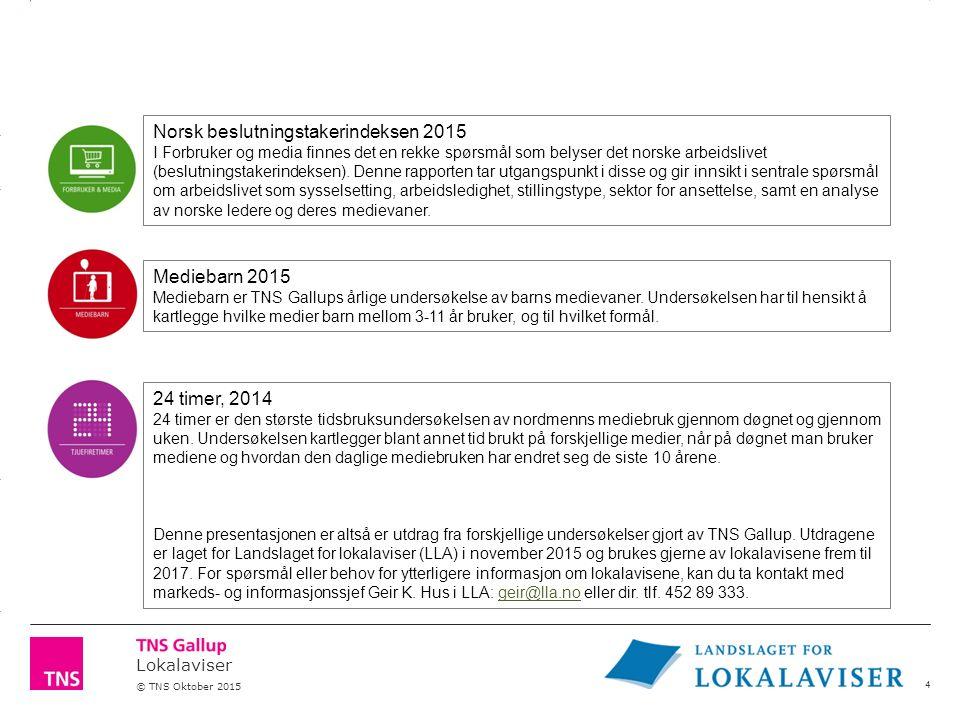 3.14 X AXIS 6.65 BASE MARGIN 5.95 TOP MARGIN 4.52 CHART TOP 11.90 LEFT MARGIN 11.90 RIGHT MARGIN Lokalaviser © TNS Oktober 2015 Norsk beslutningstakerindeksen 2015 I Forbruker og media finnes det en rekke spørsmål som belyser det norske arbeidslivet (beslutningstakerindeksen).