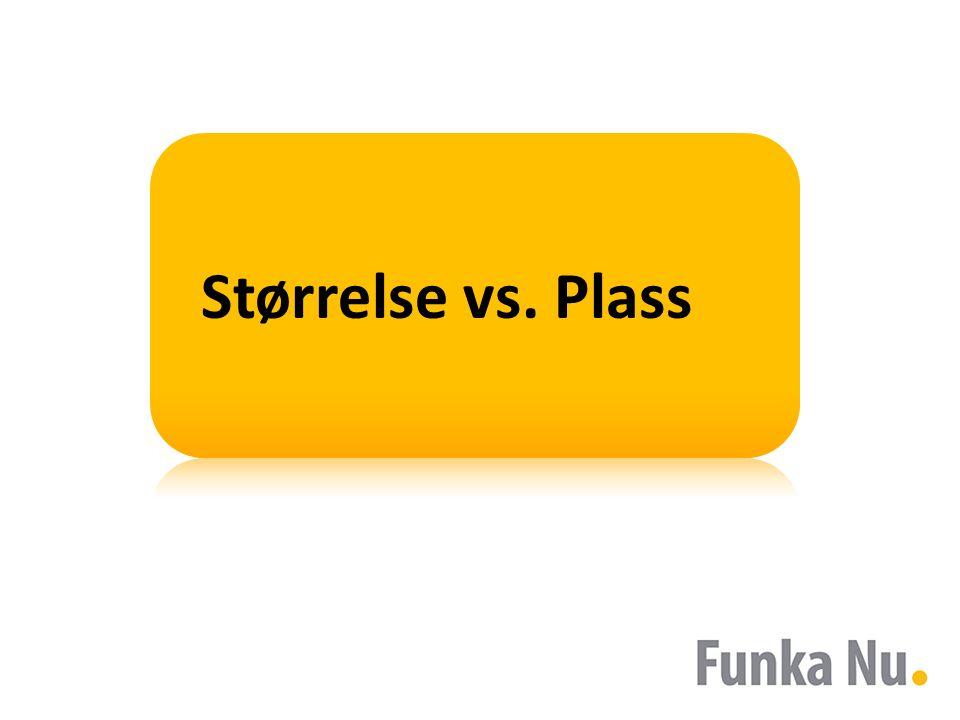 Størrelse vs. Plass