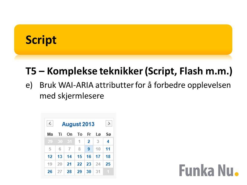 Script T5 – Komplekse teknikker (Script, Flash m.m.) e)Bruk WAI-ARIA attributter for å forbedre opplevelsen med skjermlesere