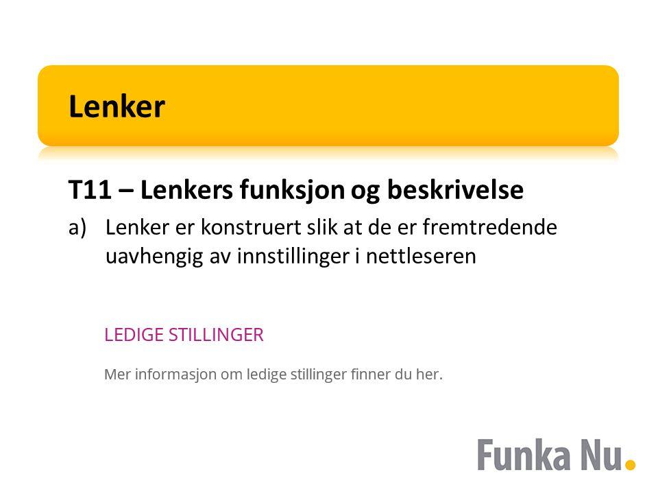 Lenker T11 – Lenkers funksjon og beskrivelse a)Lenker er konstruert slik at de er fremtredende uavhengig av innstillinger i nettleseren