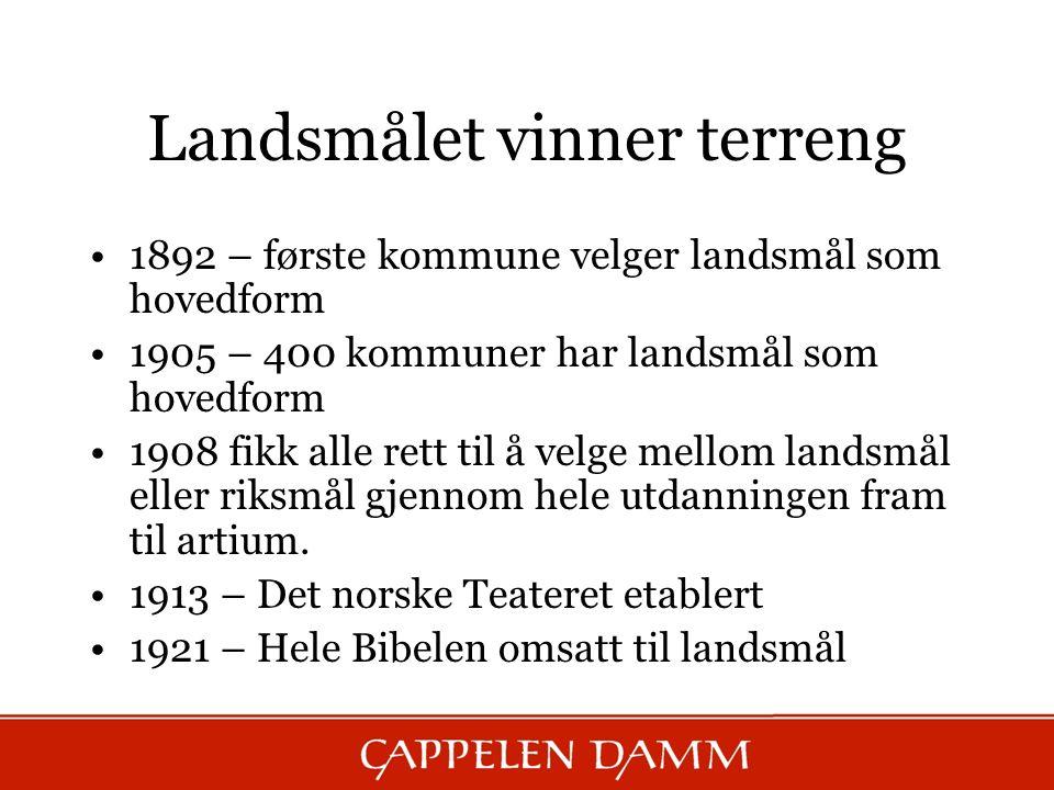 Landsmålet vinner terreng 1892 – første kommune velger landsmål som hovedform 1905 – 400 kommuner har landsmål som hovedform 1908 fikk alle rett til å