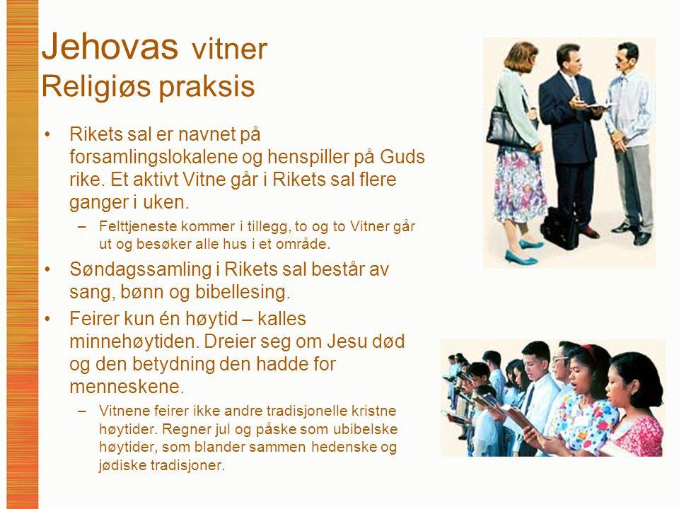 Jehovas vitner Religiøs praksis Rikets sal er navnet på forsamlingslokalene og henspiller på Guds rike. Et aktivt Vitne går i Rikets sal flere ganger