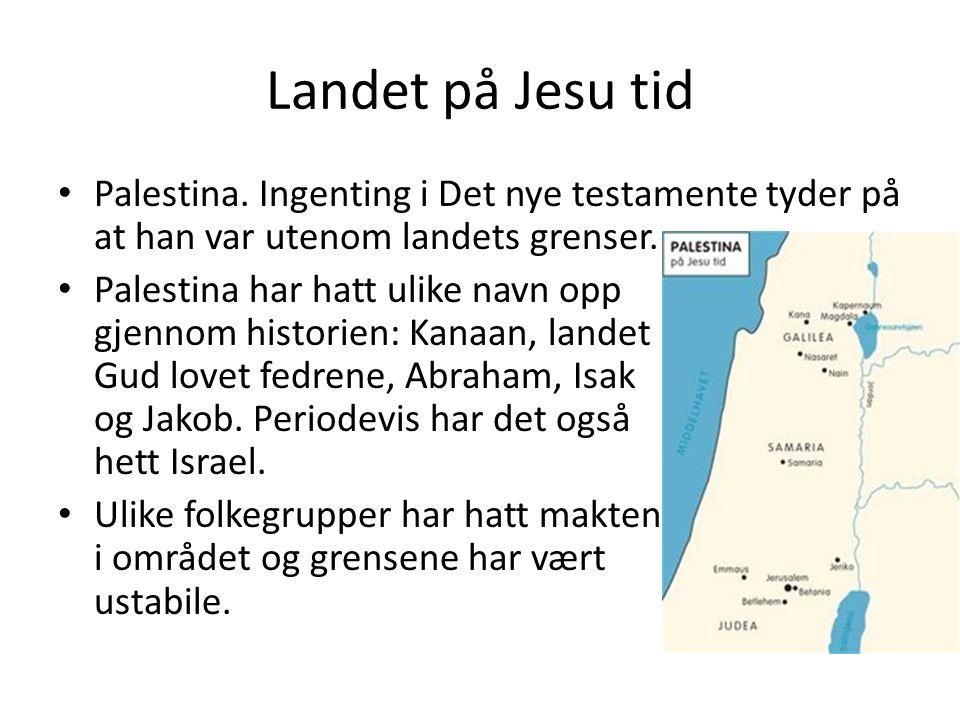 Landet på Jesu tid Palestina.
