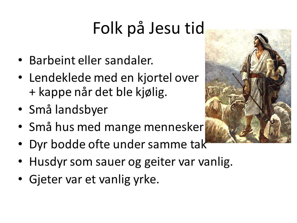 Folk på Jesu tid Barbeint eller sandaler.