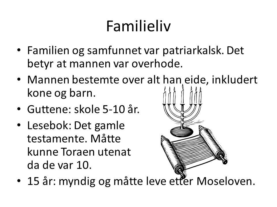 Familieliv Familien og samfunnet var patriarkalsk.