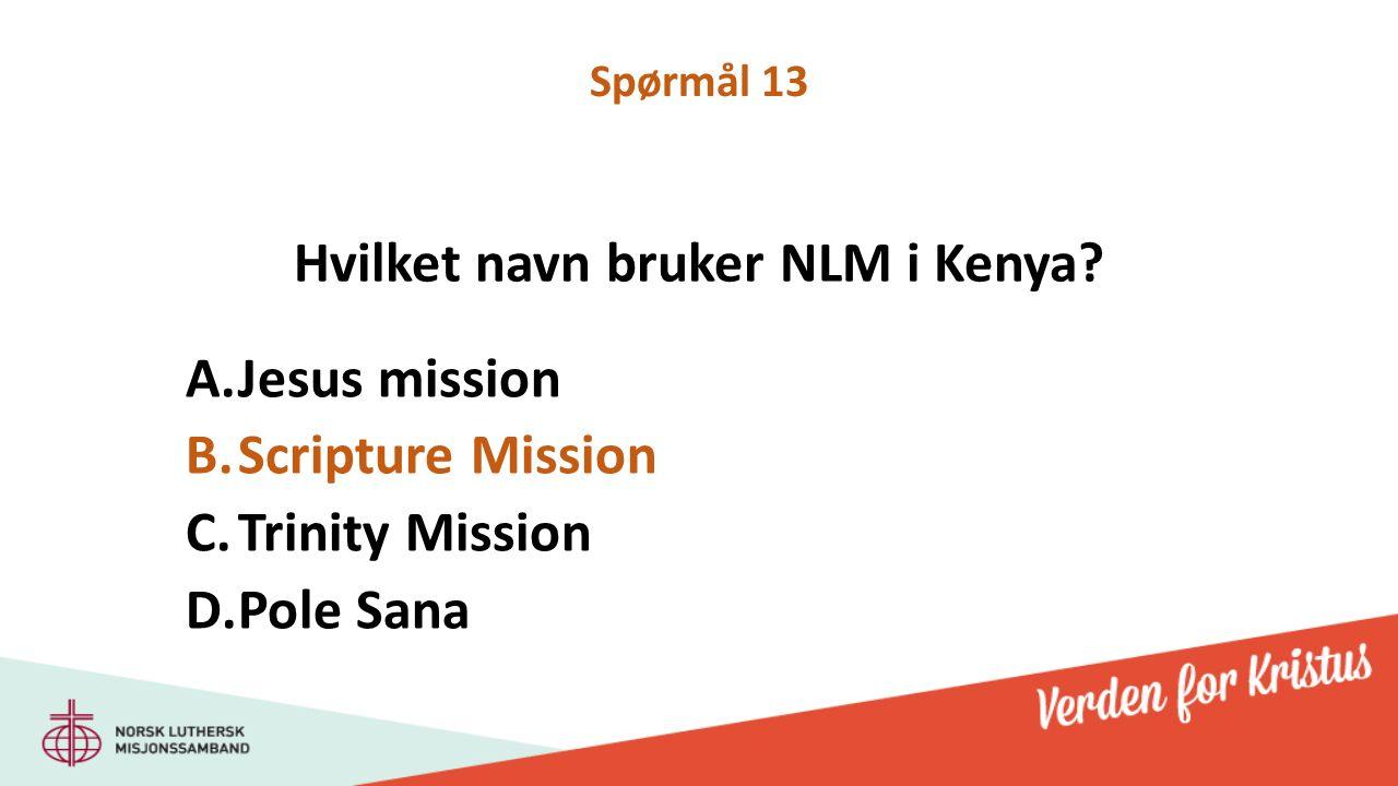 Hvilket navn bruker NLM i Kenya.