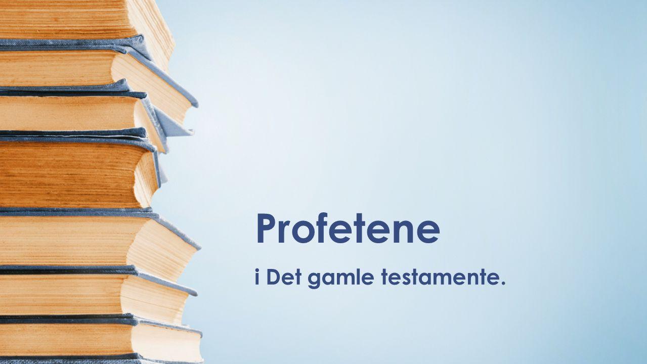 Profetene i Det gamle testamente.