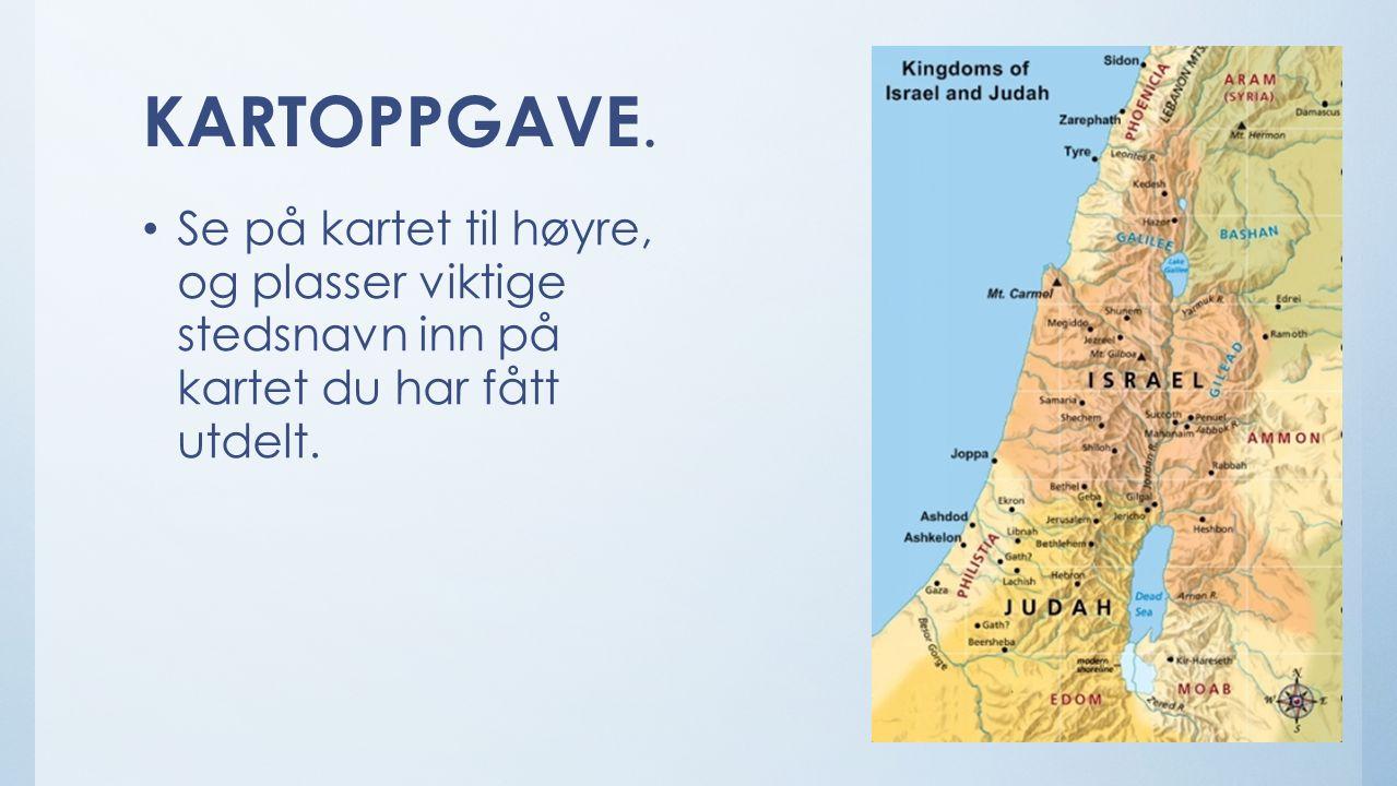 KARTOPPGAVE. Se på kartet til høyre, og plasser viktige stedsnavn inn på kartet du har fått utdelt.