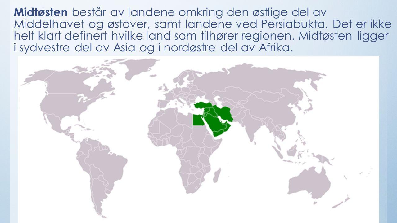 Midtøsten består av landene omkring den østlige del av Middelhavet og østover, samt landene ved Persiabukta.