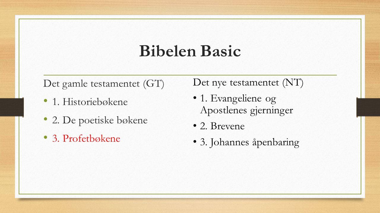 Bibelen Basic Det gamle testamentet (GT) 1. Historiebøkene 2.