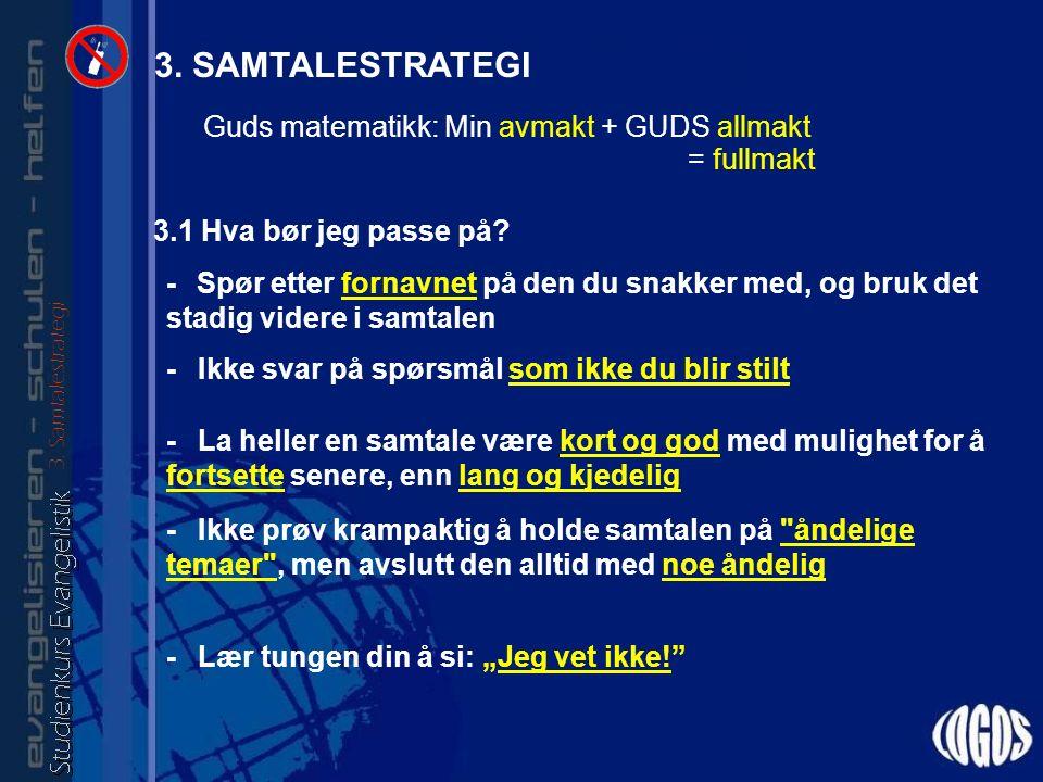 3. SAMTALESTRATEGI 3.1 Hva bør jeg passe på.