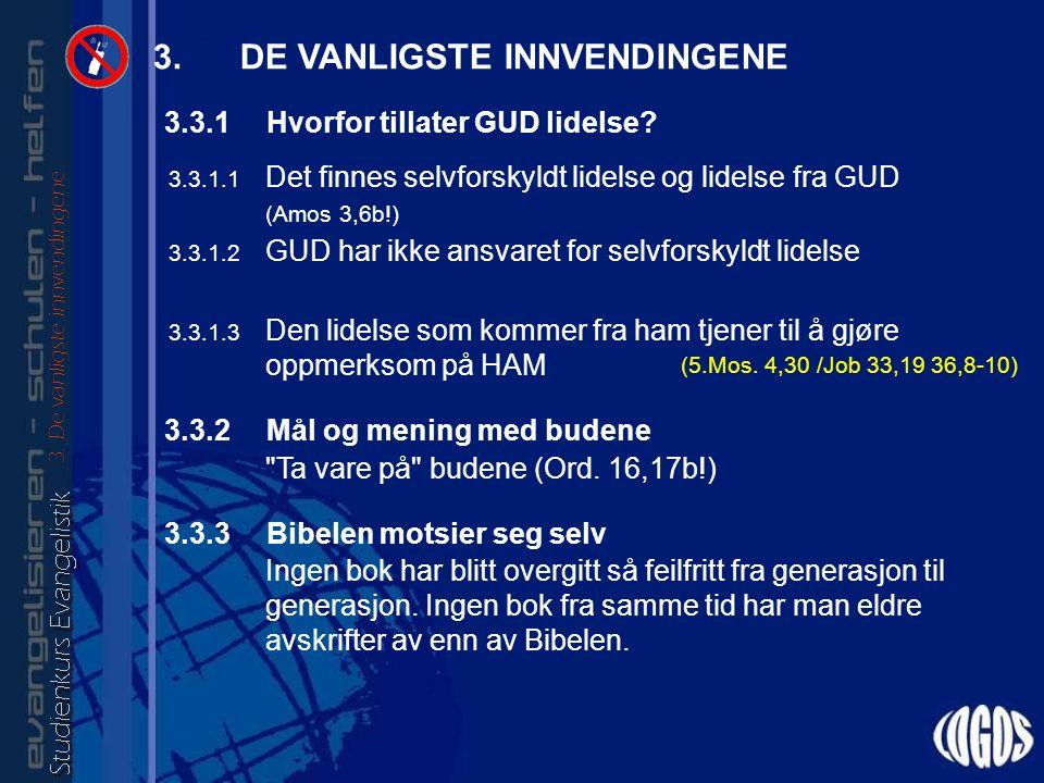 3. DE VANLIGSTE INNVENDINGENE 3. De vanligste innvendingene 3.3.1 Hvorfor tillater GUD lidelse.