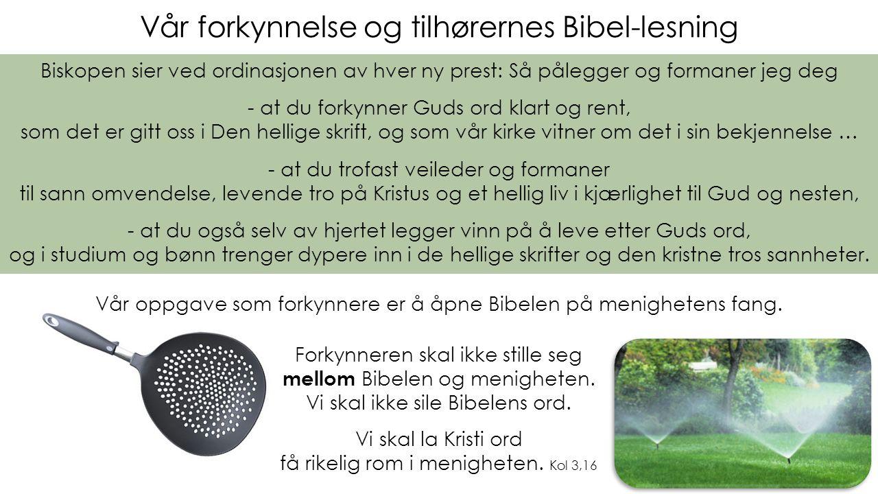 Vår forkynnelse og tilhørernes Bibel-lesning Forkynneren skal ikke stille seg mellom Bibelen og menigheten.