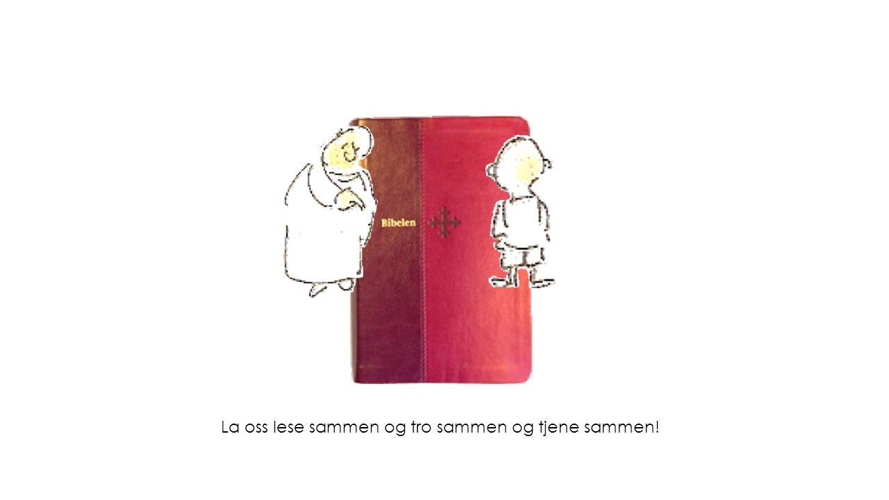 La oss lese sammen og tro sammen og tjene sammen!