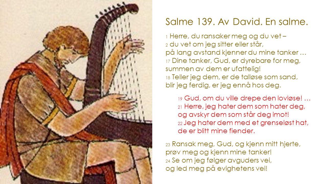Salme 139. Av David. En salme.