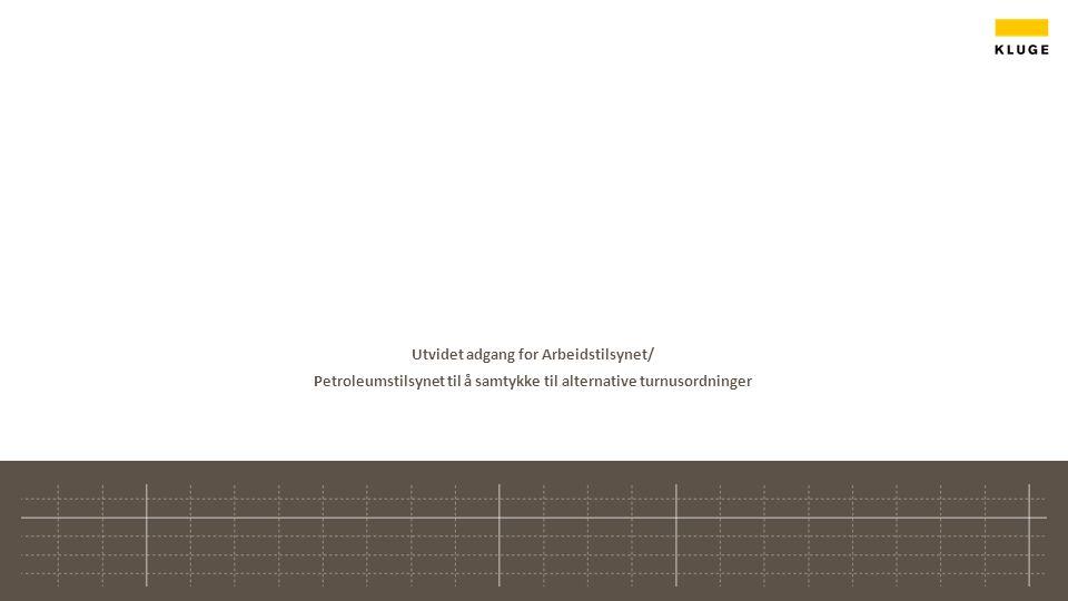 Utvidet adgang for Arbeidstilsynet/ Petroleumstilsynet til å samtykke til alternative turnusordninger