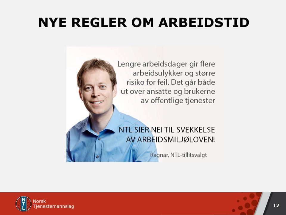 NYE REGLER OM ARBEIDSTID 12