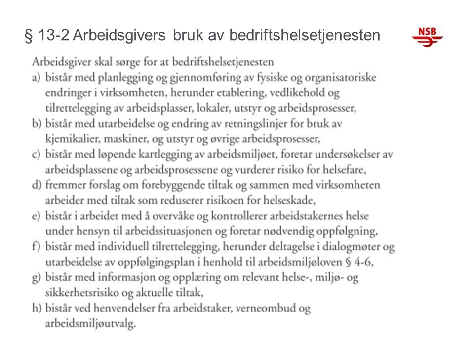 § 13-2 Arbeidsgivers bruk av bedriftshelsetjenesten