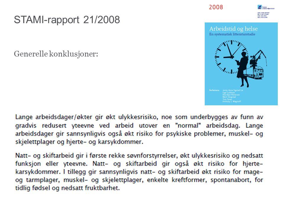 STAMI-rapport 21/2008 Generelle konklusjoner: