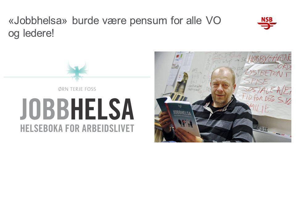 «Jobbhelsa» burde være pensum for alle VO og ledere!