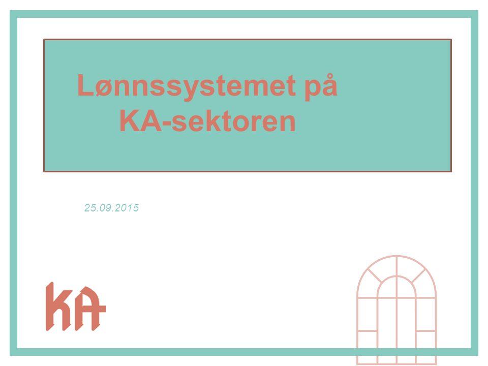 25.09.2015 Lønnssystemet på KA-sektoren