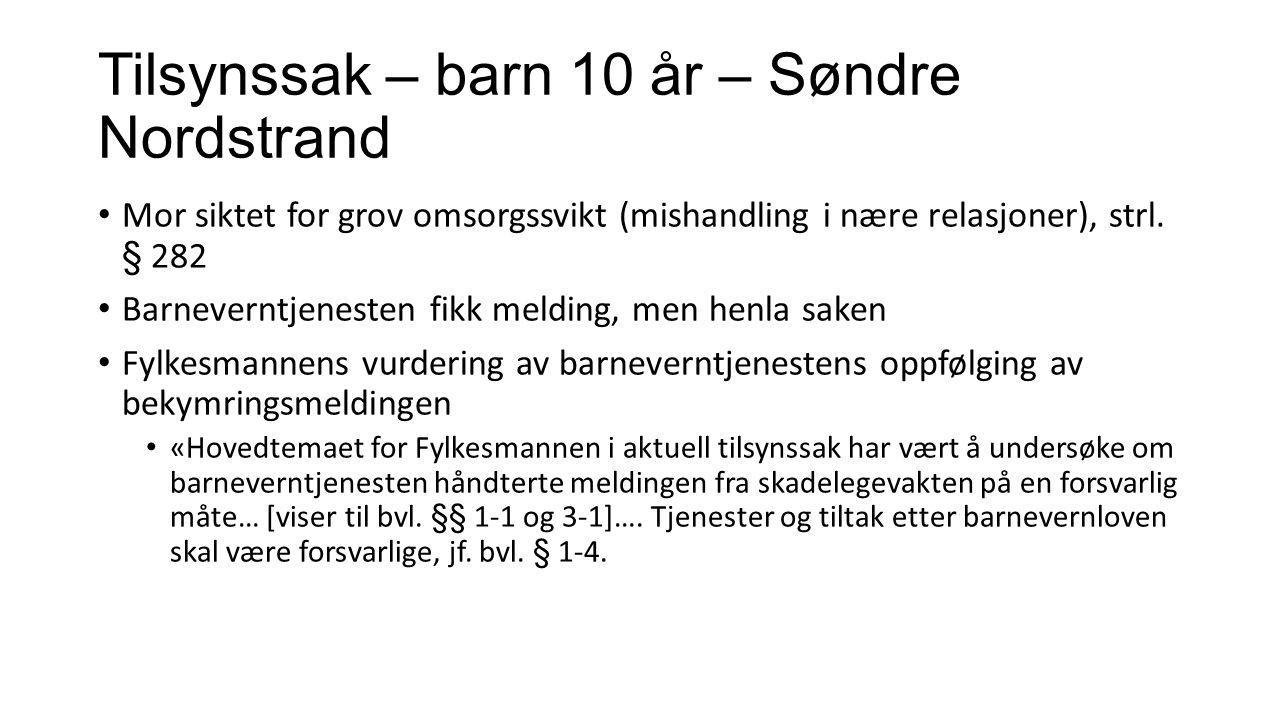 Tilsynssak – barn 10 år – Søndre Nordstrand Mor siktet for grov omsorgssvikt (mishandling i nære relasjoner), strl.