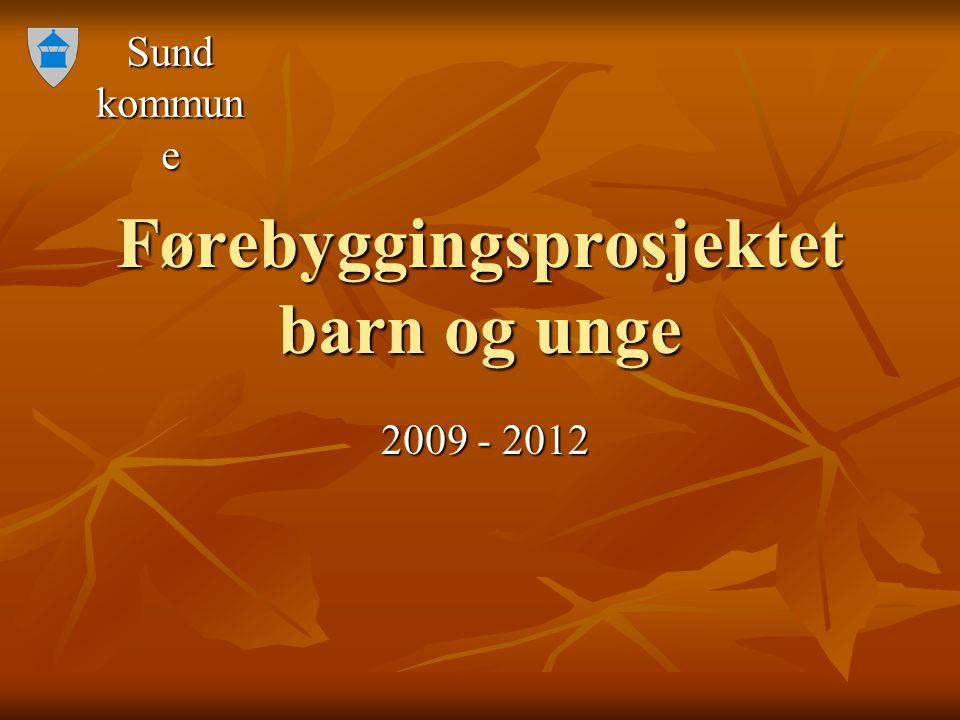 Sund kommun e Førebyggingsprosjektet barn og unge 2009 - 2012