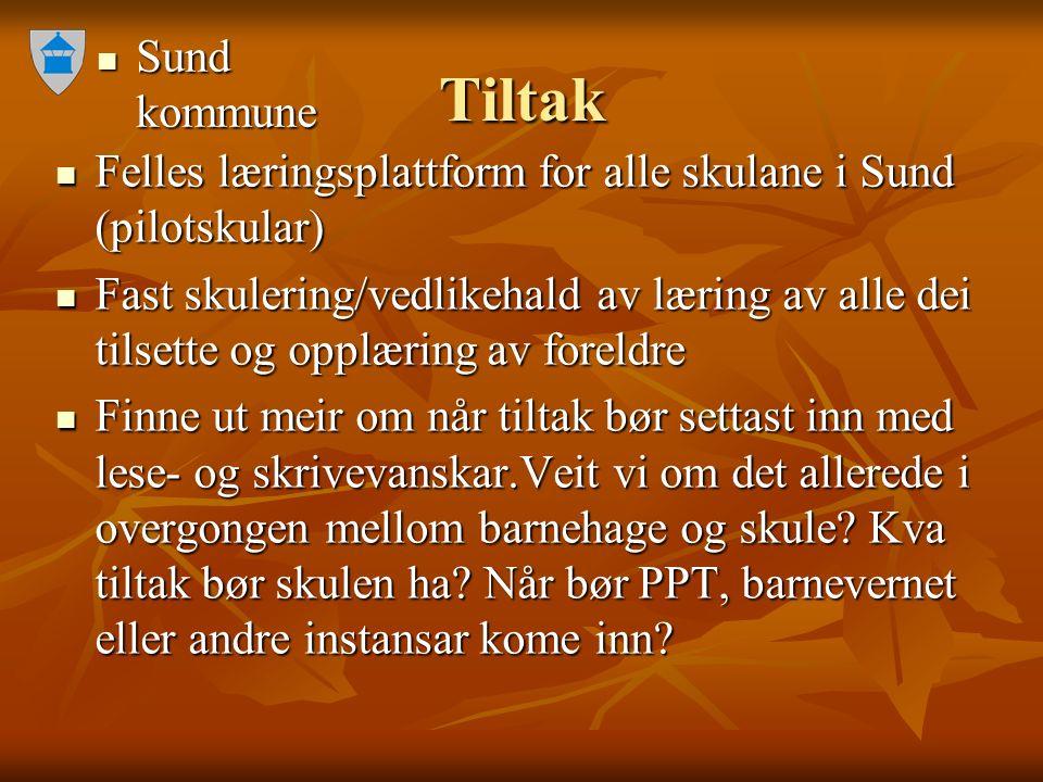 Sund kommune Sund kommune Tiltak Felles læringsplattform for alle skulane i Sund (pilotskular) Felles læringsplattform for alle skulane i Sund (pilots