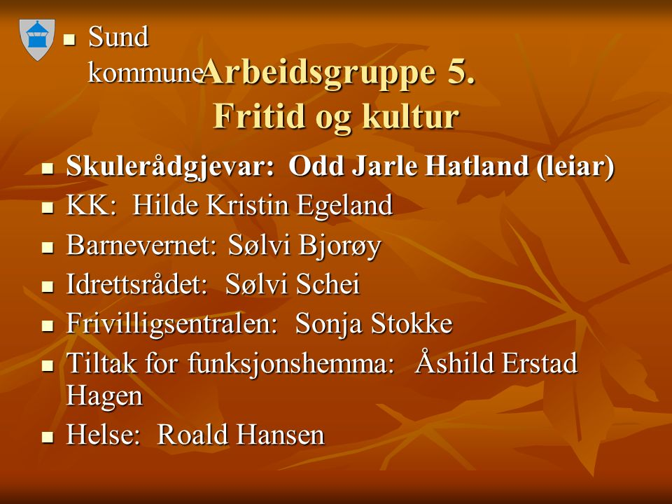 Sund kommune Sund kommune Arbeidsgruppe 5.