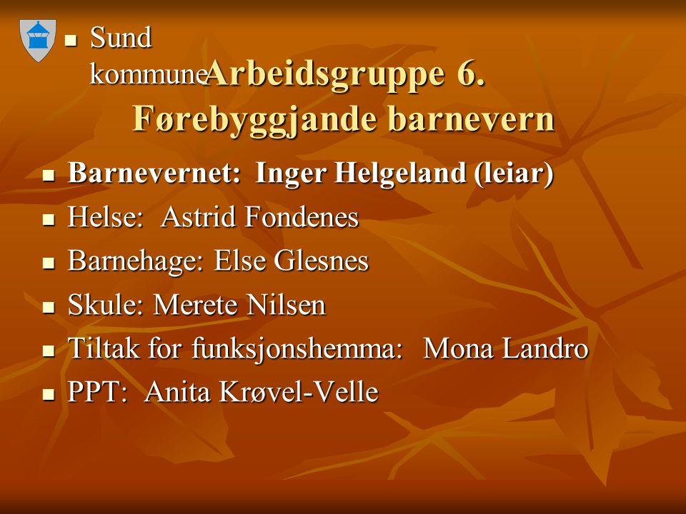 Sund kommune Sund kommune Arbeidsgruppe 6.