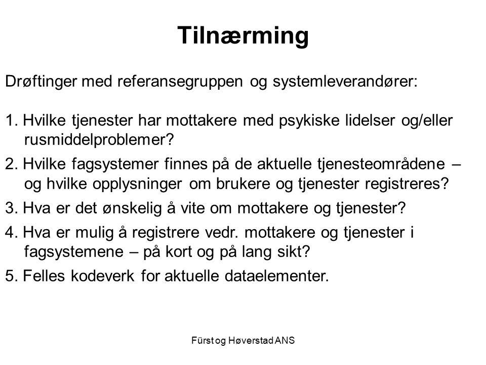 Fürst og Høverstad ANS Tilnærming Drøftinger med referansegruppen og systemleverandører: 1. Hvilke tjenester har mottakere med psykiske lidelser og/el
