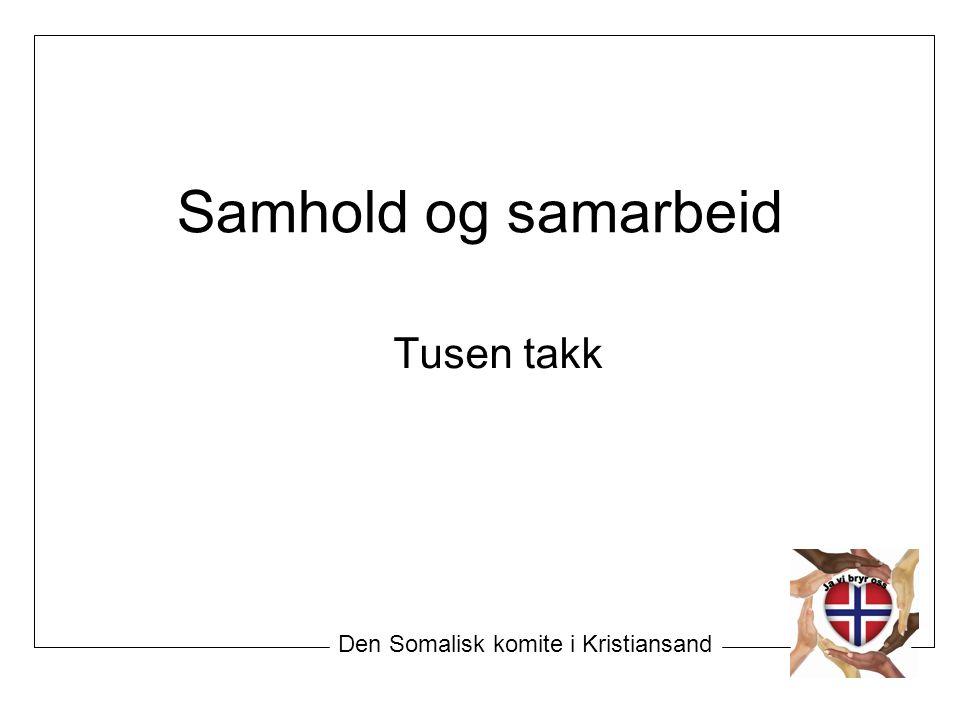 Samhold og samarbeid Tusen takk Den Somalisk komite i Kristiansand